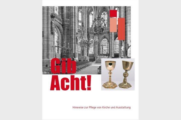 Die Mesnerbroschüre Gib Acht herausgegeben vom Kunstreferat der evangelischen Landeskirche in Bayern.